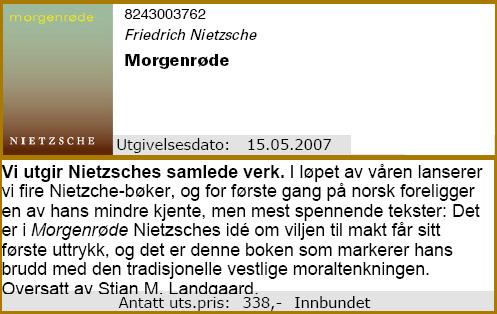 Nietzsche, Morgenrøde, Spartacus Forlag 2007. Oversatt av Stian M. Landgaard.